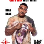 Out Now- @TheGryndReport Issue 16 BWA KANE Edition @BWAKANE