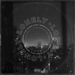Eli Saf ~ Lonely [Prod. By Eli Saf & Rashaun] | @TwoCupEli @I_am_Rashaun |