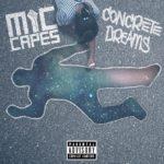"Portland's Mic Capes Presents His ""Concrete Dreams"" Project"