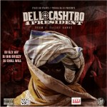 [Mixtape] Dell Cashtro 4 President – Term 2 (Talley Bandz) @DellCashtro