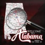 [Mixtape] Welcome To Alabama @DJTreD