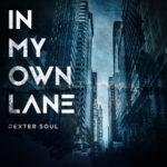 """Dexter Soul – """"In My Own Lane"""" (@RealDexterSoul)"""