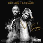 New Music: Eric Leon And DJ Khaled – Give It Up | @ericleon772 @TrustoryEnt