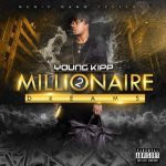 New Music: Young Kipp – Millionaire Dreams 2 EP | @youngkipp