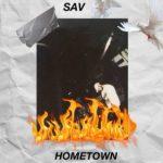 sav – Hometown | @savmgmt @thxonlyxne |