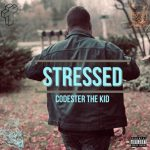 Codester The Kid – Stressed @codesterthekid