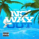 Three4Three – No Way Out @SleepyJayThree @DaveStyles24
