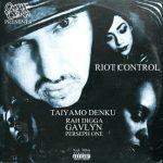 Taiyamo Denku Ft Rah Digga, Gavlyn & Perseph One – Riot Control @TaiyamoDenku