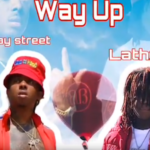 Lathxg x Way Up (ft 1way Street)
