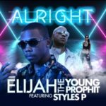 """New Music! Styles P gets with Elijah The Young Prophit on """"Alright"""" @TheYoungProphit"""