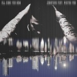 "Jonathas – ""All Done For Now"" (Feat. Mistah F.A.B.) 