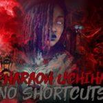 Pharaoh Uchiha – No Shortcuts @Pharaohuchiha