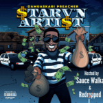 Damuaskari Preacher – Starv'n Artist Hosted by Sauce Walka & Redripped