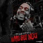 WHO GOT NEXT VOL 6 HOSTED BY. SAUCE WALKA | @sauce_walka102