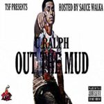 C Ralph – Out the Mud