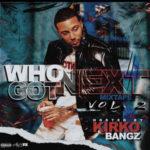 WHO GOT NEXT VOL 2 HOSTED BY. KIRKO BANGZ | @kirkobangz