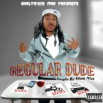 New Music: Flow Nice – Regular Dude | @tonyflowflowni1
