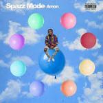 Amon – Spazz Mode @amonrahh