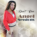 New Music: Angel Sessions – Don't Run | @AngelSessions