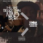 [Mixtape] Ryan B – This Shit Bigger Than Nino Brown 2   @its_beezybaby