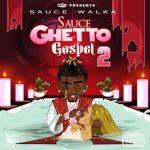 Sauce Walka – Ghetto Gospel 2   @sauce_walka102