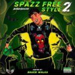 Bobby Boche – Spazz Freestyle 2 | @bobbyboche_ak47