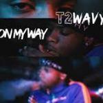 T2Wavy – On My Way @tamartoowavy