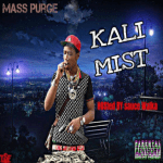 KaliMist – Mass Purge Hosted by Sauce Walka | @therealkalimist