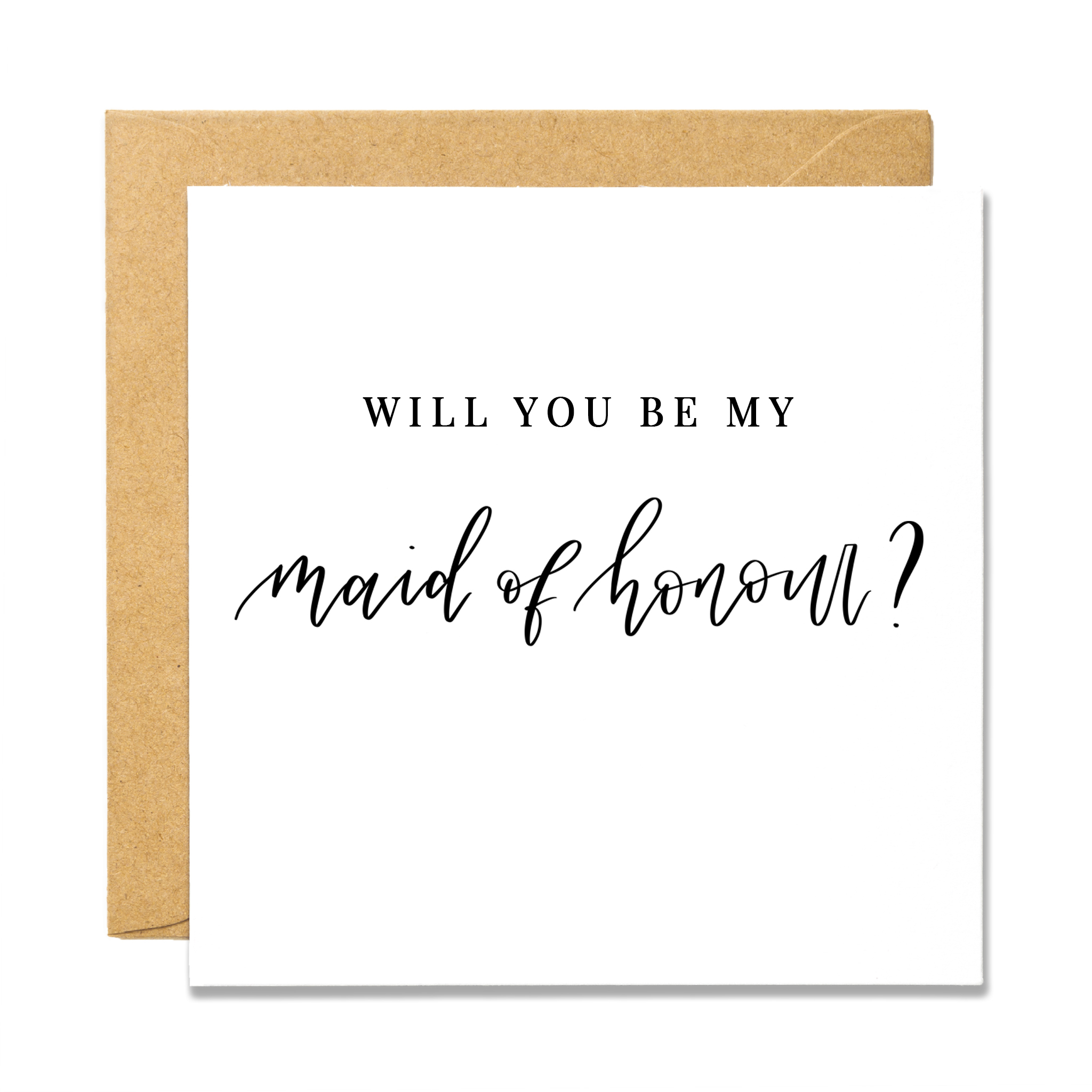 Will You Be My - Maid of Honour
