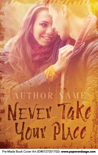 Pre-Made Book Cover ID#0127201702 (Never Take Your Place)