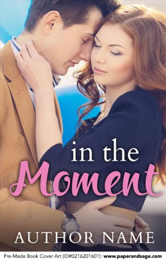 Pre-Made Book Cover ID#0216201601 (In the Moment)