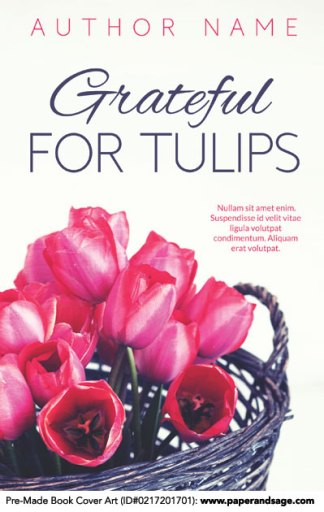 Pre-Made Book Cover ID#0217201701 (Grateful for Tulips)