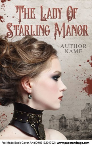 Pre-Made Book Cover ID#0313201702 (The Lady of Starling Manor)
