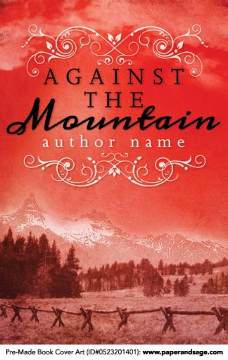 Pre-Made Book Cover ID#0523201401 (Against the Mountain)
