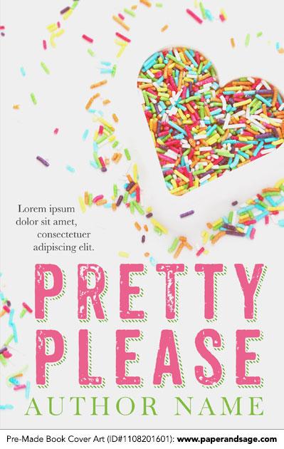 Pre-Made Book Cover ID#1108201601 (Pretty Please)