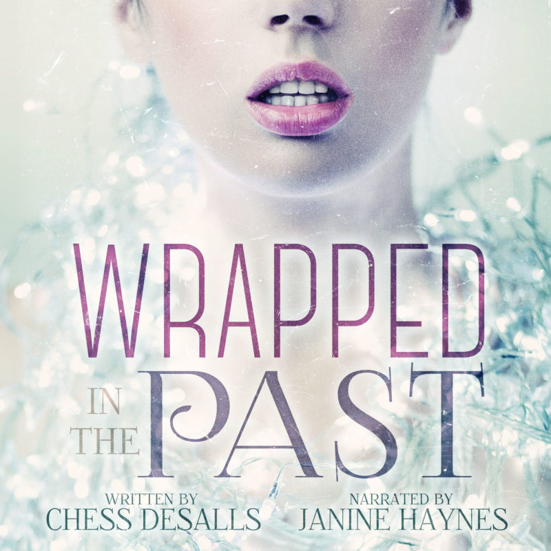 Add-On Example: Audiobook cover for Wrapped in the Past by Chess DeSalls