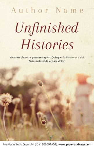 Pre-Made Book Cover ID#170909TA01 (Unfinished Histories)