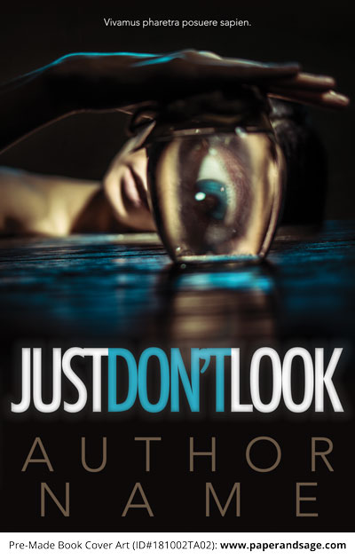Pre-Made Book Cover ID#181002TA02 (Just Don't Look)