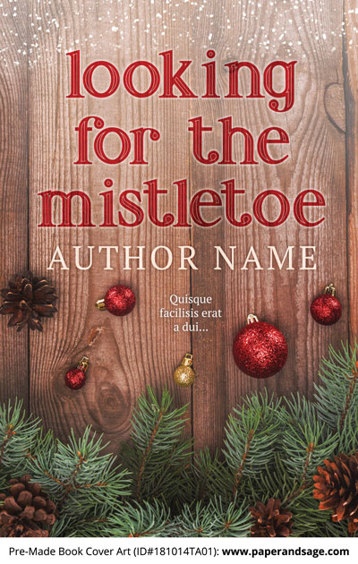 Pre-Made Book Cover ID#181014TA01 (Looking for the Mistletoe)