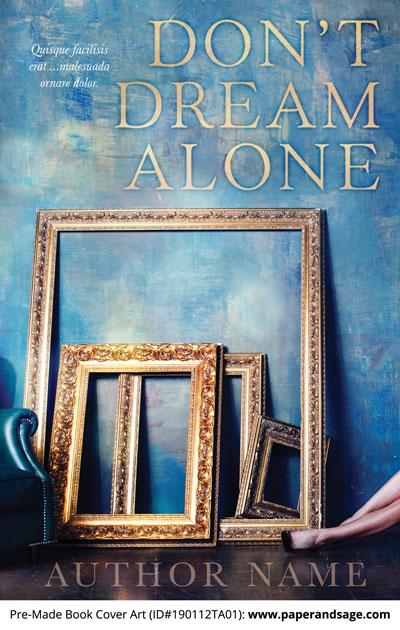 Pre-Made Book Cover ID#190112TA01 (Don't Dream Alone)