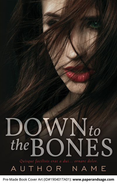 Pre-Made Book Cover ID#190401TA01 (Down to the Bones)