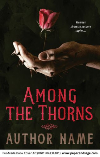 Pre-Made Book Cover ID#190413TA01 (Among the Thorns)