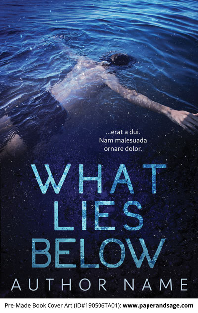 Pre-Made Book Cover ID#190505TA01 (What Lies Below)