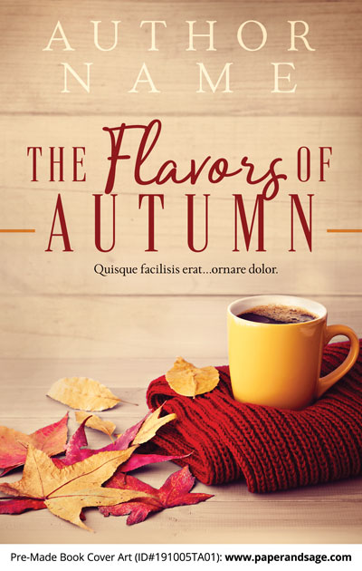 Pre-Made Book Cover ID#191005TA01 (The Flavors of Autumn)