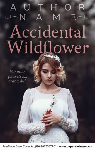 Pre-Made Book Cover ID#200308TA01 (Accidental Wildflower)