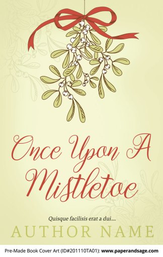 Pre-Made Book Cover ID#201110TA01 (Once Upon a Mistletoe)