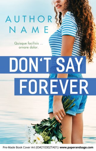 Pre-Made Book Cover ID#210302TA01 (Don't Say Forever)