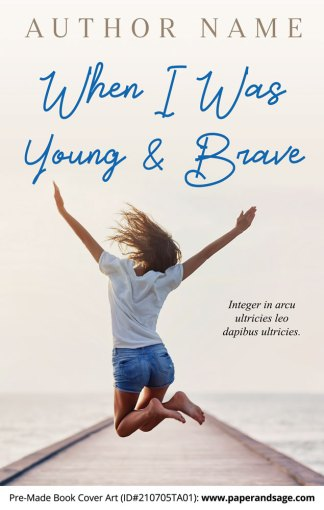 PreMade Book Cover ID#210705TA01 (When I Was Young & Brave)