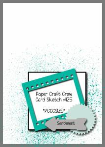 Paper Craft Crew Card Sketch 125 #papercraftcrew #stampinup #cardsketch #papercrafts