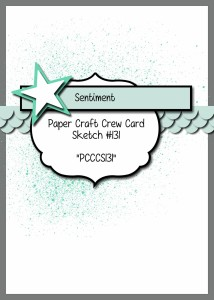 Paper Craft Crew Card Sketch 131 #stampinup #papercraftcrew #papercrafts #cardchallenge